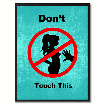 Don't Touch This Funny Adult Sign Aqua Print on Canvas Picture Frames Home Decor Wall Art Gifts 91841