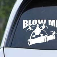 Blow Me Duck Hunting Die Cut Vinyl Decal Sticker
