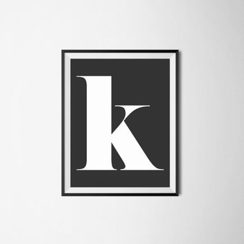 Letter K, 8x10 digital download, monogram, initial, black and white print, printable, poster, home decor, wall art, modern print, alphabet