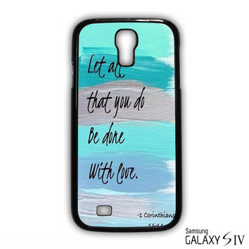 Christian Quotes Bible Corinthians Let All That You Do Be Done With Love for phone case Samsung Galaxy S3,S4,S5,S6,S6 Edge,S6 Edge Plus phone case