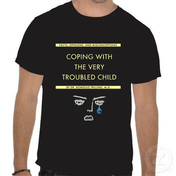 Coping With The Very Troubled Child T-Shirt