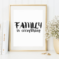 Family is everything Print, family poster, family wall art, typography, inspirational, gift, wall art quote, Home Decor, Wall Art