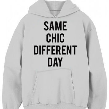Same Chic Different Day Hoodie Graphic Hoodie for women, Mens Graphic Hoodie