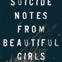 Suicide Notes from Beautiful Girls (Paperback)
