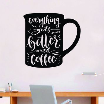 Everything Gets Better with Coffee Quote Wall Decal Sticker Bedroom Room Art Vinyl Beautiful Decor Kitchen Cute Shop Morning Java