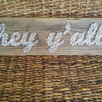 """Southern Saying """"hey y'all"""" Nail and String Art Sign, Country Talk Reclaimed Wood Plaque, Gift of the South Wood Sign, Ready to Ship"""