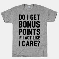 Do I Get Bonus Points If I Act Like I care