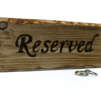 Rustic Wedding Decor. TWO sided wood burned Wedding sign for Reserved seating.