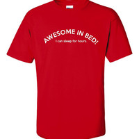 AWESOME IN BED I Can Sleep For Hours Husband Gift Mens Womans T Shirt BoyFriend Gift T Shirt Funny Cool Graphic T Shirt