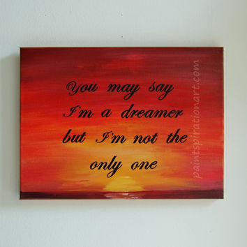 Song Lyrics Art Inspirational Quotes on Canvas - John Lennon Imagine Original Painting 12x16 - Music Paintings Beach Home Decor