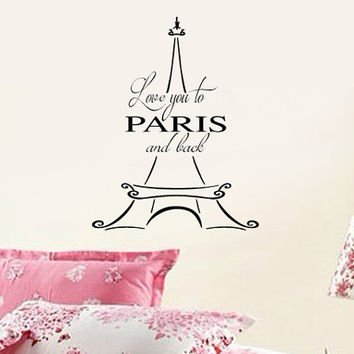 PARIS theme - Love you to Paris and back - Eiffel Tower - Little girls Wall Decal  - Large Size Options wall quotes