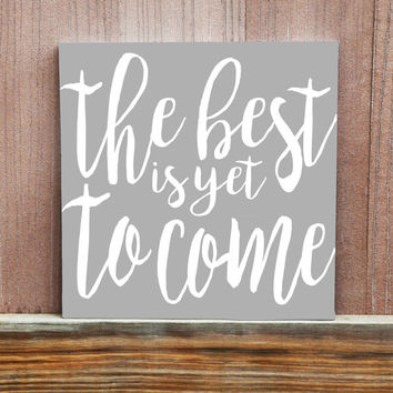 The Best Is Yet To Come Canvas - Hand Painted - Retirement Gift - Wedding Gift - 12x12 - 11x14 - 16x20 -Wedding Decor - Home Decor
