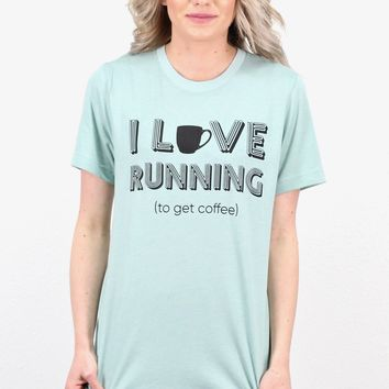 I Love Running...to Get Coffee S/L Tee {H. Sage}