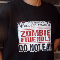 Zombie Friendly Shirt. Customize To Size And Color.