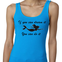 If You Can Dream It You Can Be It Ariel Little Mermaid Disney Work Out Exercise Tank Regular Back Mulit Colors Available   Womens T-Shirt