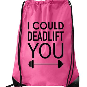 "Drawstring Gym Bag  ""I could deadlift you""  Funny Workout Squatting Gift"