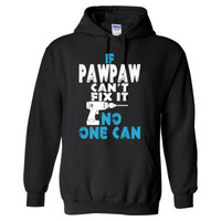 If Pawpaw Can Not Fix It No One Can - Heavy Blend™ Hooded Sweatshirt