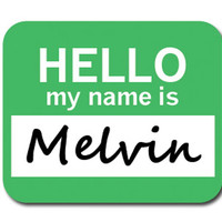 Melvin Hello My Name Is Mouse Pad