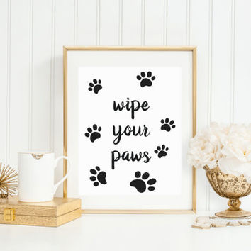 Wipe Your Paws Sign, Instant Download, Printable Wall Decor, Paw Print Art, Entry Way Decor, Mud Room Decor, Dog Print Art, Wall Art