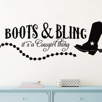 Boots and Bling Its a Cowgirl Thing Cowgirl Boots Western Vinyl Wall Decal
