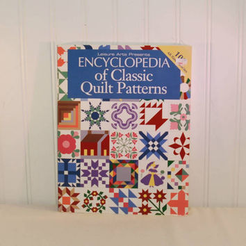 Leisure Arts Presents Encyclopedia of Classic Quilt Patterns (c. 2001) Quilting Paperback, Quilting Patterns, Appliqué, How To Quilt