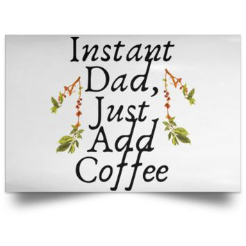 Instant Dad Cute Father's Day Gift For Father From Wife, Girlfriend, Daughter, Son, Stepdaughter, Stepson, Mom, Grandma, Mother In Law ( POSLA Satin Landscape Poster)