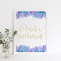 Forever a Mermaid Quote Art Print