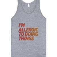 I'm allergic to doing things-Unisex Athletic Grey Tank