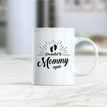 Promoted to mommy again mug, pregnancy reveal, new mommy mug, mommy to be coffee mug