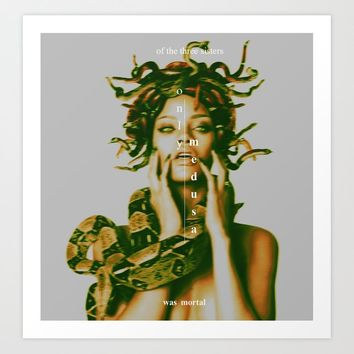 Only Medusa Art Print by kathialouresbello