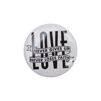 Love Never Gives Up White Button