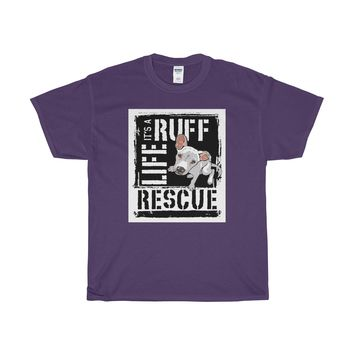 It's A Ruff Life T-Shirt