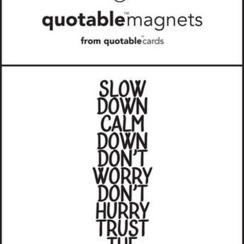 Slow Down Quotable Magnet