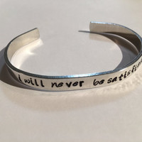 Hamilton Musical Handstamped Bracelet, I Will Never Be Satisfied