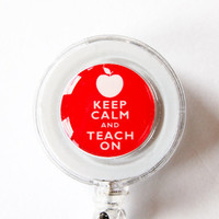 ID Badge Holder, Keep Calm Teach On, keep calm id badge, Retractable id, Badge clip, Red, White, Gift for teacher