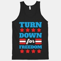 Turn Down for Freedom