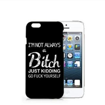 I'm Not Always A Bitch Iphone 6 Case, Iphone 6 Case Plastic Hard Case Unique Design-Quindyshop (iphone 6 case)