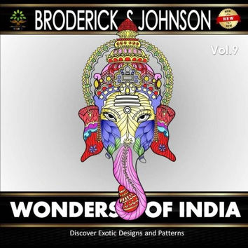 Wonders of India: Discover Exotic Designs and Patterns (Adult Coloring Books - Art Therapy for The Mind Book) (Volume 9)