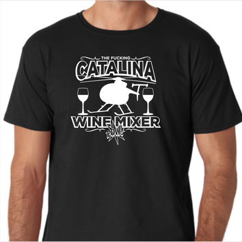 Step Brothers the F'ing Catalina Wine Mixer Custom Made T-Shirt