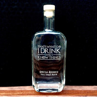 Choose your Liquor Bottle with Game of Thrones Quotes, Deep Etched, Metallic