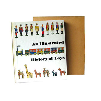 An Illustrated History of Toys Vintage 1960s Book / Coffee Table Book / History Book / Childrens Toy History