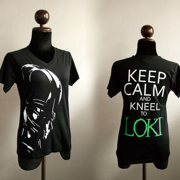 Loki silhouette plus KEEP CALM and Kneel to LOKI T shirt - printed on front and back