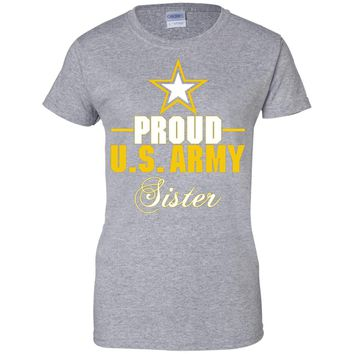 Women's Best gift for Army Sister - Proud U.S. Army Sister T-Shirt