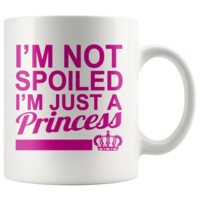 I'm Not Spoiled, I'm Just A Princess Mug