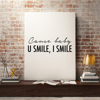 Justin Bieber quote, U smile, I Smile song lyric art, wall art, print, Purpose album, dorm room decor, dorm decor