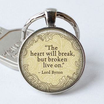 "LORD BYRON Keychain Quote ""The Heart Will Brake..."" Keyring Literary Poem Art Glass Gift Book Cabochon Jewerly Key Chain Ring"