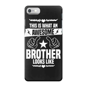 Awesome Brother Looks Like iPhone 7 Case