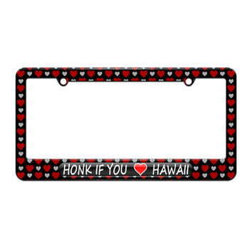 Honk if You Love Hawaii - License Plate Tag Frame - Hearts Love Design