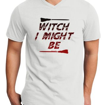 Witch I Might Be Adult V-Neck T-shirt by TooLoud