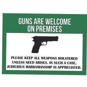 """Guns Are Welcome On Premises.."" Gun Rights Sign"